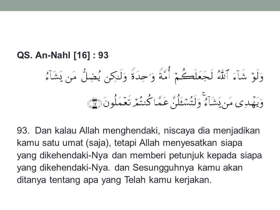 QS. An-Nahl [16] : 93 93.